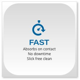SpillFix Absorbs on contact No downtime Slick free clean